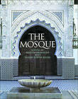 The Mosque: History, Architectural Development and Regional Diversity by Thames & Hudson Ltd (Paperback, 2002)