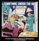 Something Under The Bed Is Drooling a Calvin and Hobbes Collection by Bill