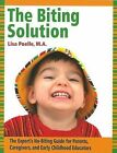 The Biting Solution: The Expert's No-Biting Guide for Parents, Caregivers, and Early Childhood Educators by Lisa Poelle (Paperback / softback, 2013)
