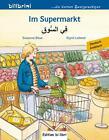 Im Supermarkt. Kinderbuch Deutsch-Arabisch von Susanne Böse und Sigrid Leberer (2016, Kunststoffeinband)