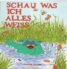 Schau was ich alles weiss von Christine Walther (2010, Taschenbuch)