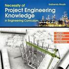 Necessity of Project Engineering Knowledge in Engi 9781456779276 Paperback