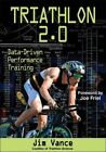 Triathlon 2.0: Data-Driven Performance Training by Human Kinetics Publishers (Paperback, 2016)