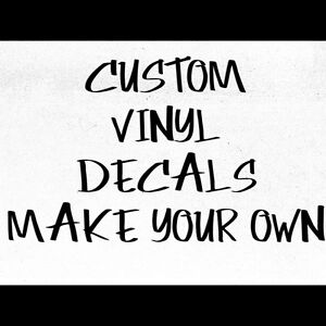 make your own custom die cut vinyl decal sticker car window wall