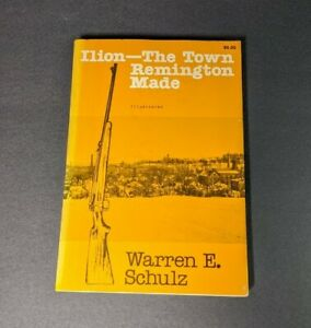 Ilion-The-Town-Remington-Made-Warren-E-Schulz-1977-First-Edition-Rare