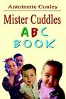 Mister Cuddles ABC Book 9781403343055 by Antoinette Conley Paperback
