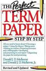 The Perfect Term Paper: Step by Step by Donald J. D Mulkerne (Paperback, 1999)