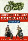 British Forces Motorcycles, 1925-1945 by Chris Orchard and Steve Madden (1997, Paperback)