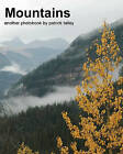 Mountains: Another Photobook by Patrick Talley by Patrick Talley (Paperback / softback, 2009)