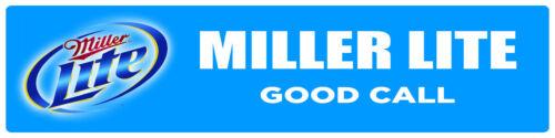 """MILLER LITE 6/""""x24/"""" BRANDED BUSINESS TAGLINE DISPLAY SIGN"""