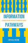 Information Pathways: A Problem-Solving Approach to Information Literacy by Crystal Fulton (Paperback, 2010)
