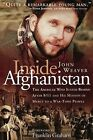 Inside Afghanistan: The American Who Stayed behind after 9/11 and His Mission of Mercy to a War-Torn People by John Weaver (Paperback, 2001)