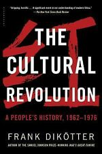 The Cultural Revolution : A People's History, 1962--1976 by Frank Dikötter (2017