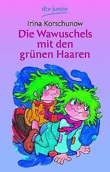 Die Wawuschels mit den grünen Haaren von Korschunow, Irina | Buch | Zustand gut