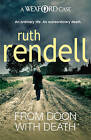 From Doon with Death: (A Wexford Case) by Ruth Rendell (Paperback, 2009)