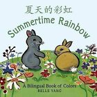Summertime Rainbow: A Bilingual Book of Colors by Belle Yang (Board book, 2012)