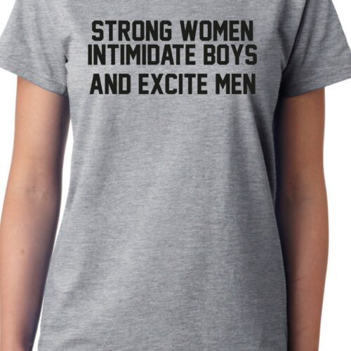 Feminist Ladies Girl Power Strong Women Intimidate Boys and Excite Men T-Shirt