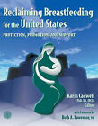 Reclaiming Breastfeeding for the United States: Protection, Promotion and Support by Karin Cadwell (Paperback, 2002)