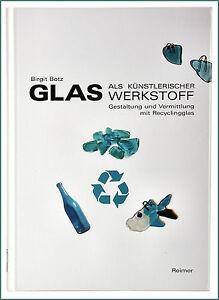 Glas-als-kuenstlerischer-Werkstoff-Gestaltung-m-Recyclingglas-B-Botz