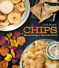 Chips: Reinventing a Favorite Food by Chris Bryant (Mixed media product, 2015)