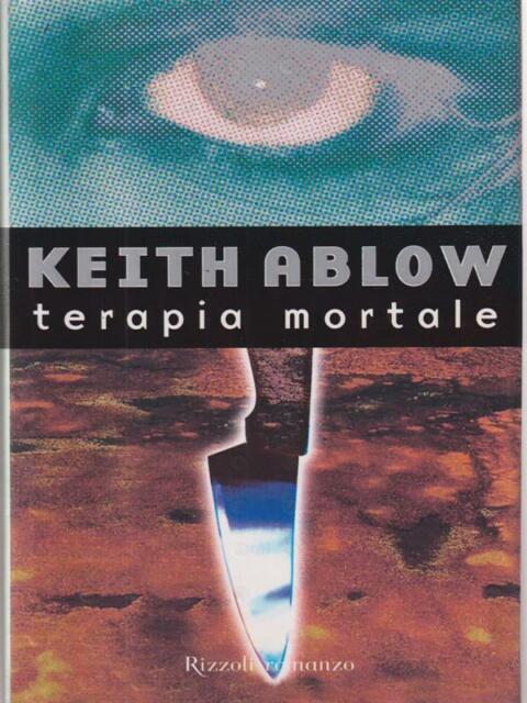 TERAPIA MORTALE PRIMA EDIZIONE ABLOW KEITH RIZZOLI 2001 LA SCALA