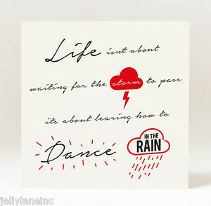 Handmade-Life-Isnt-About-Waiting-for-the-Storm-to-Pass-Dance-in-the-Rain-Card