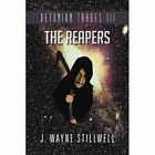 Xetonian Trades III: The Reapers by J Wayne Stillwell (Paperback / softback, 2013)