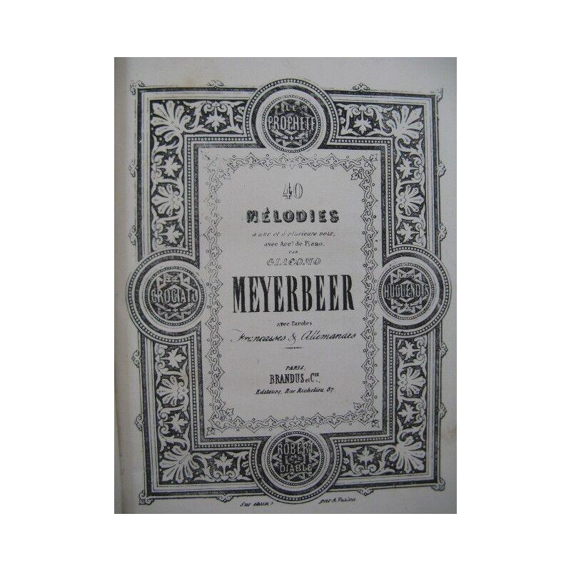 MEYERBEER Giacomo 40 Melodies Chant Piano 1850 Partitur sheet music score