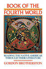Book of the Fourth World: Reading the Native Americas through their Literature by Gordon Brotherston (Paperback, 1995)