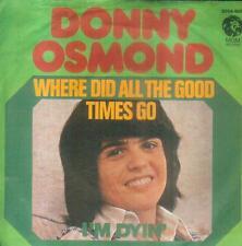 "7"" Donny Osmond/Where Did All The Good Times Go (D)"