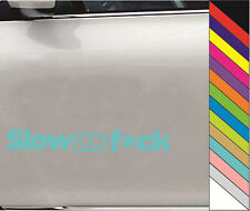 "New 15 Colors  ""Slow as F*ck"" JDM Decal Car Window Bump Funny Vinyl Sticker"