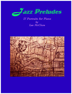 17-Jazz-Preludes-for-Piano-Book-I-amp-II-by-Lee-McClure-35PDF-45Print-55Bound