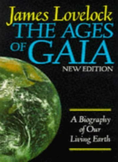 The Ages of Gaia: A Biography of Our Living Earth By James Love .9780192861801