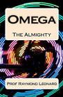 Omega: The Almighty by Raymond Leonard, Prof Raymond Leonard (Paperback / softback, 2010)