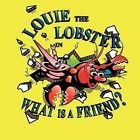 Louie the Lobster in What is a Friend? by Sarah G McCurdy (Paperback, 2011)