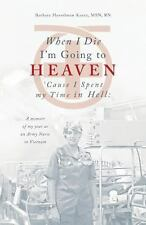 When I Die I'm Going to Heaven 'Cause I Spent My Time in Hell by Barbara...