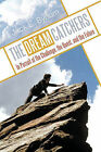 THE Dream Catchers: In Pursuit of the Challenge, the Quest, and the Future by Jack E. Bynum (Paperback, 2011)