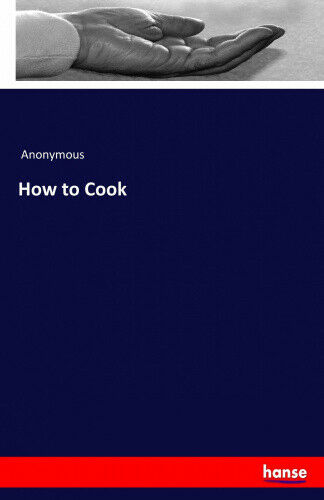 How to Cook by Anonymous.