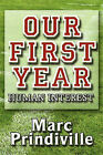 Our First Year: Human Interest by Marc Prindiville (Paperback / softback, 2010)