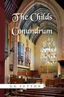 The Childs Conundrum by G K Sutton 9781441596956 (paperback 2009)