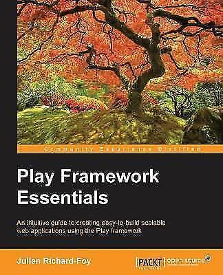 1 of 1 - Play Framework Essentials, Good Condition Book, Richard-Foy, Julien, ISBN 978178