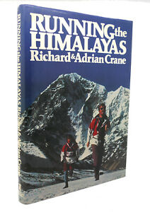 Richard Crane RUNNING THE HIMALAYAS  1st Edition 1st Printing