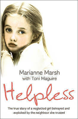 1 of 1 - Marianne Marsh  Helpless: The true story of a neglected girl betrayed and exploi