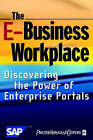 The E-business Workplace: Discovering the Power of Enterprise Portals by SAP AG, PricewaterhouseCoopers LLP (Mixed media product, 2001)
