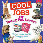 Cool Jobs for Young Pet Lovers: Ways to Make Money Caring for Pets by Pam Scheunemann (Hardback, 2010)