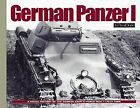 German Panzer I : A Visual History of the German Army's World War II Light Tank by Jeff Kleinhenz and David Doyle (2016, Hardcover)