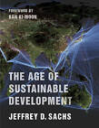 The Age of Sustainable Development by Jeffrey D. Sachs (Paperback, 2015)