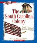 The South Carolina Colony by Kevin Cunningham (Paperback / softback, 2011)