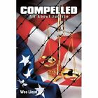 Compelled All About Justice 9781438982595 by Wes Lloyd Paperback