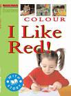 Colour: I Like Red: Starters L2 by Sally Hewitt, Stewart Ross (Hardback, 2007)